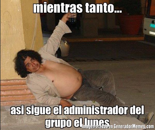 memes de administradores - el admin borracho