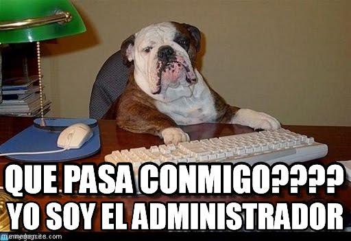 memes de administradores - que paso conmigo