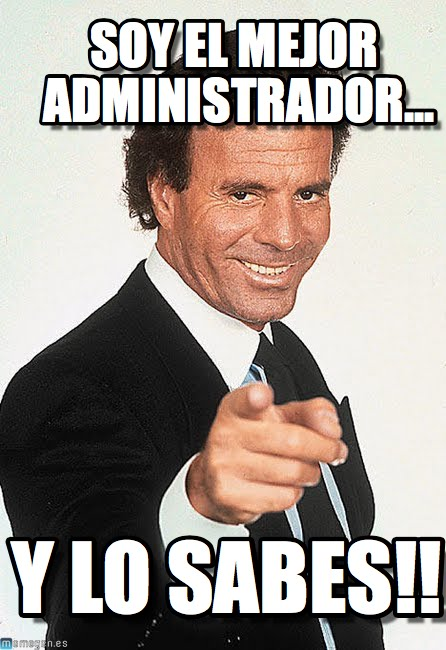 memes de administradores - soy el mejor admin