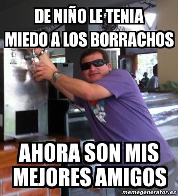 memes de amigos borrachos - miedo a los borrachos