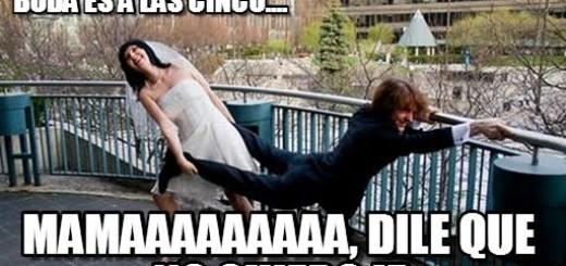 memes de bodas - no quiero mamaaaa