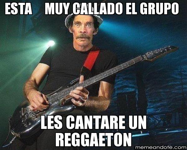 memes de grupo callado - don ramon con reggaeton