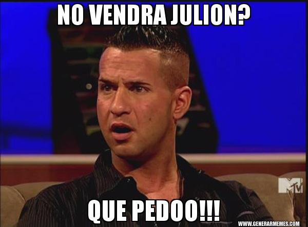 memes de julion - que no vendra julion