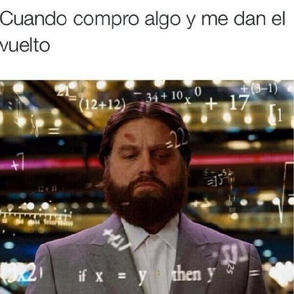 memes de matematicas - cuando me dan vuelto
