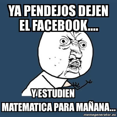 memes de matematicas - estudien matematica