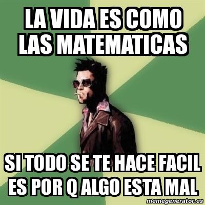 memes de matematicas - la vida es