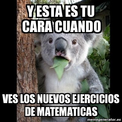 memes de matematicas - nuevos ejercios de mates