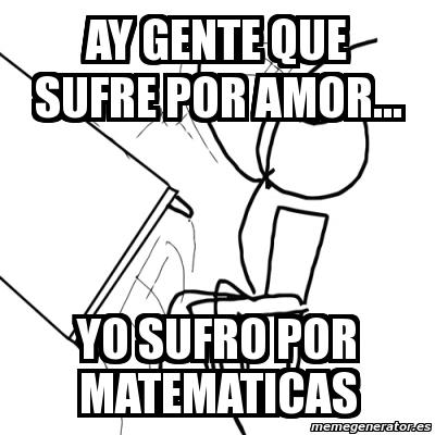 memes de matematicas - sufro por las mates
