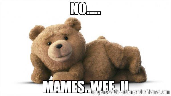 memes de ted - no mames