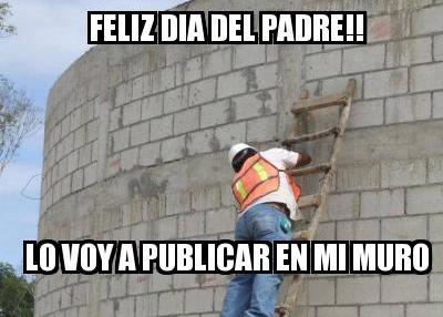 memes del dia del padre - lo voy a publicar en el muro