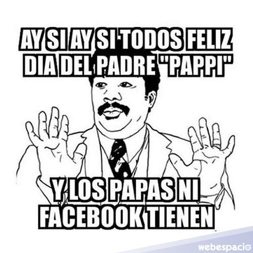 memes del dia del padre - los papas no tienen facebook