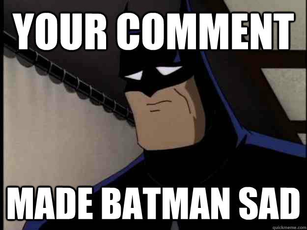 memes de batman - pusiste triste a batman