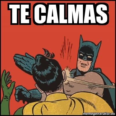 memes de batman - te calmas