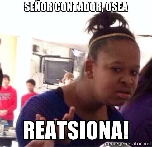 memes de contadores - reacciona senor contador