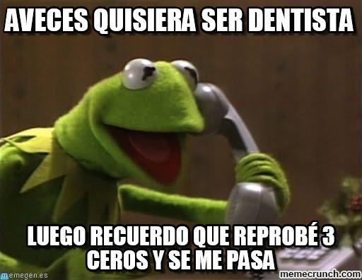 memes de dentistas - a veces quisiera ser dentista