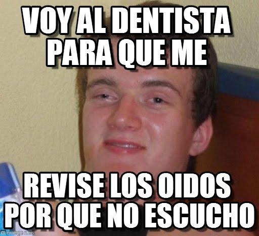 memes de dentistas - loquillo