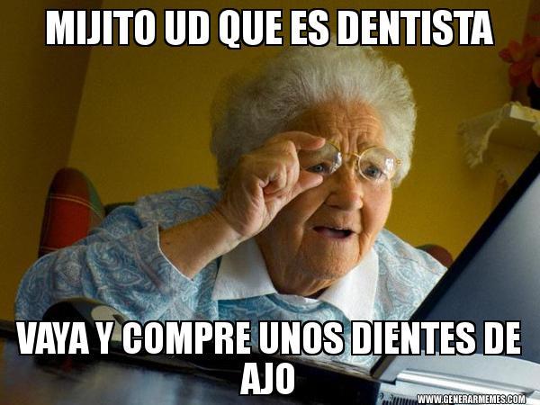 memes de dentistas - mijito ud es dentista