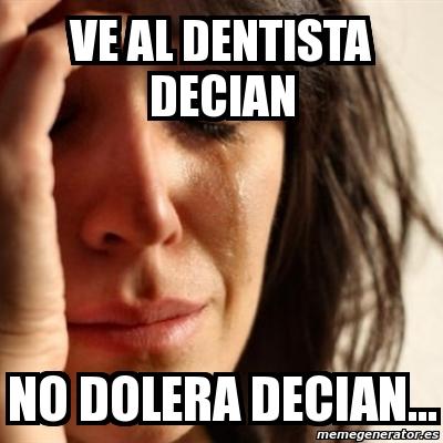 memes de dentistas - no dolera decian