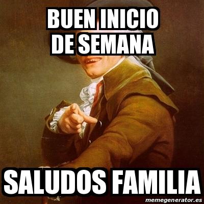 memes de familia - buen inicio de semana familia