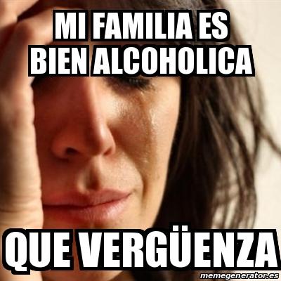 memes de familia - mi familia es alcoholica