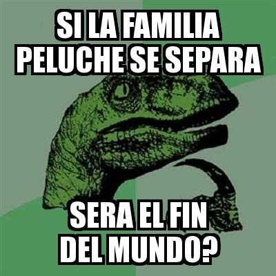 memes de familia - si la familia peluche