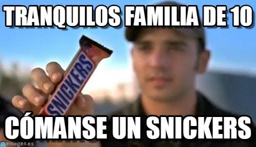 memes de familia - toma un snicker