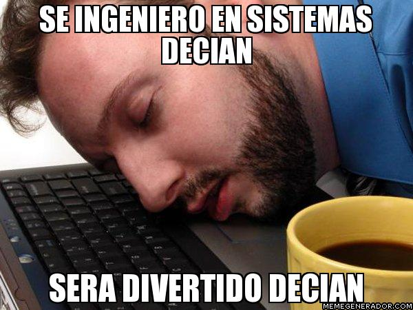memes de ingenieros - ingeniero de sistema