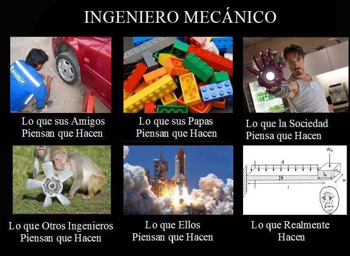 memes de ingenieros - ingeniero mecanico