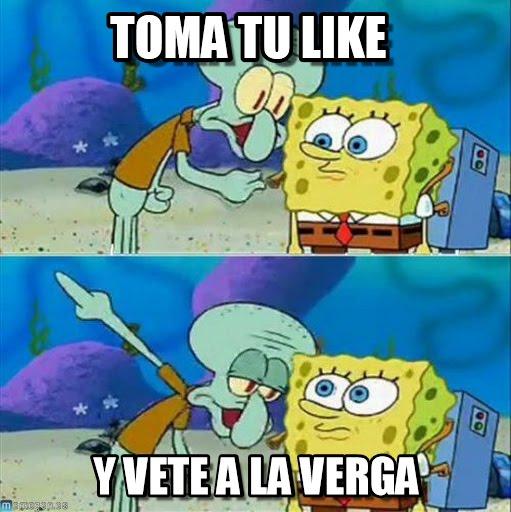 memes de likes - toma tu like y vete