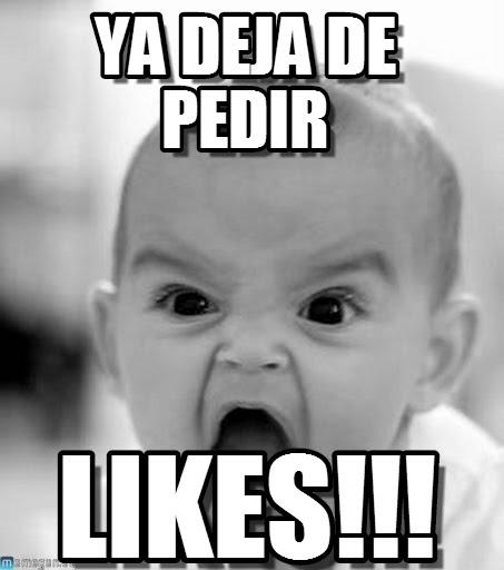 memes de likes - ya no pidas mas like
