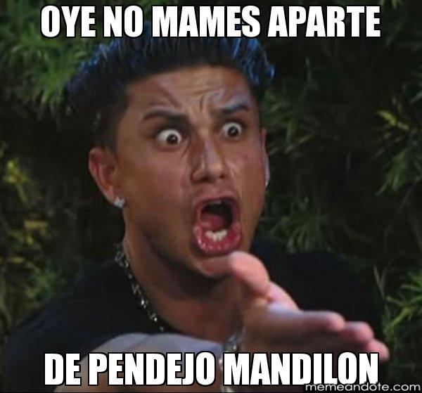memes de mandilones - no mames