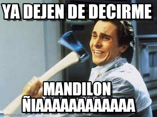 memes de mandilones - ya dejen de decirme mandilon