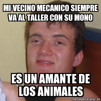 memes de mecanicos - el vecino mecanico