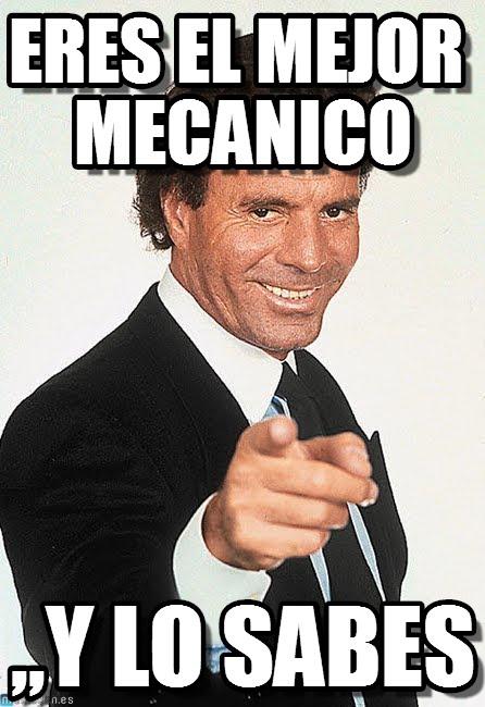 memes de mecanicos - eres el mejor mecanico