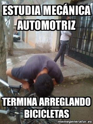 memes de mecanicos - estudia mecanica automotriz