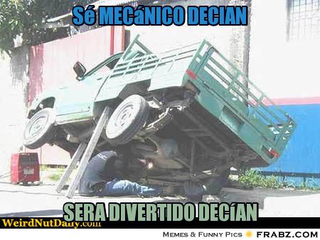 memes de mecanicos - ser mecanico