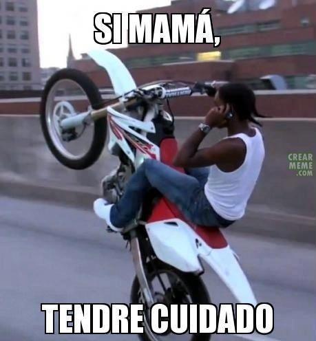 memes de motos - si mama tendre cuidado