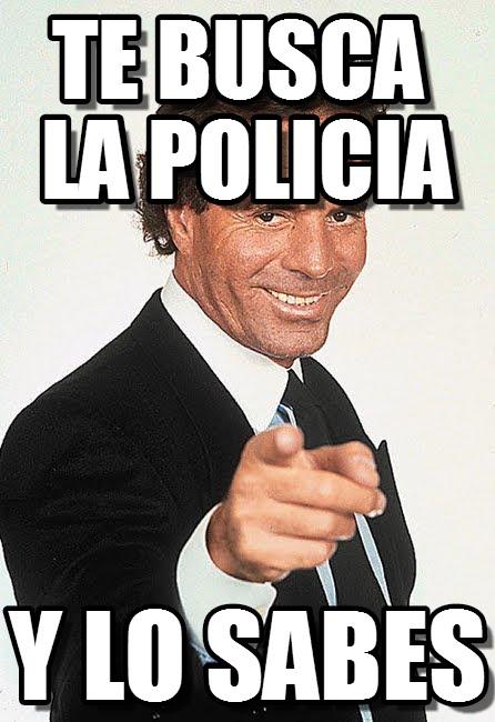 memes de policias - julio iglesias