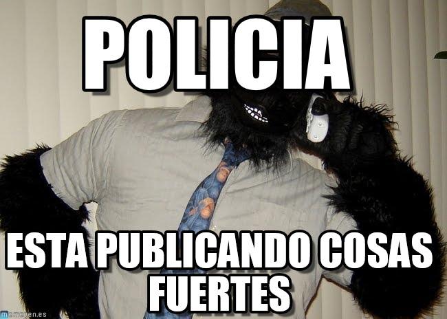 memes de policias - publicando cosas fuertes