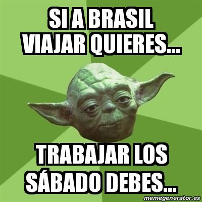 memes de viajes - si a brasil quieres viajar