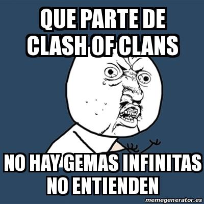 memes de clash of clans - no hay gemas infinitas