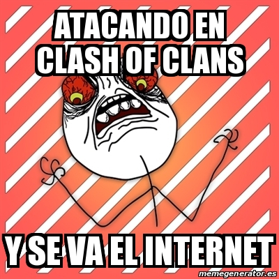 memes de clash of clans - se me fue el internet