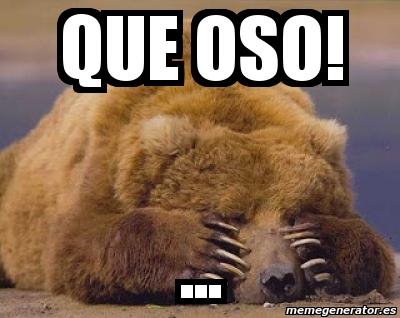 memes de osos - que oso penozo