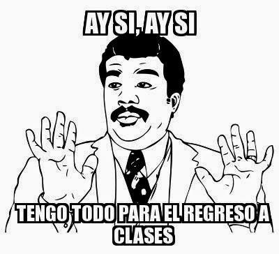 memes de regreso a clases - ay si ay si