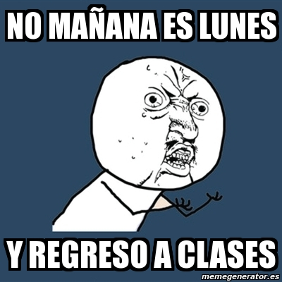 memes de regreso a clases - no mañana de regreso