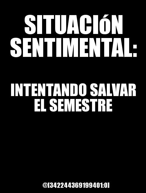 memes de situacion sentimental - salvando el semestre