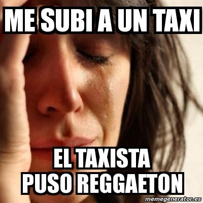 memes de taxistas - me puso reggeton