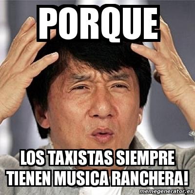 memes de taxistas - musica ranchera
