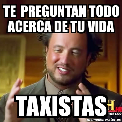 memes de taxistas - preguntan todo