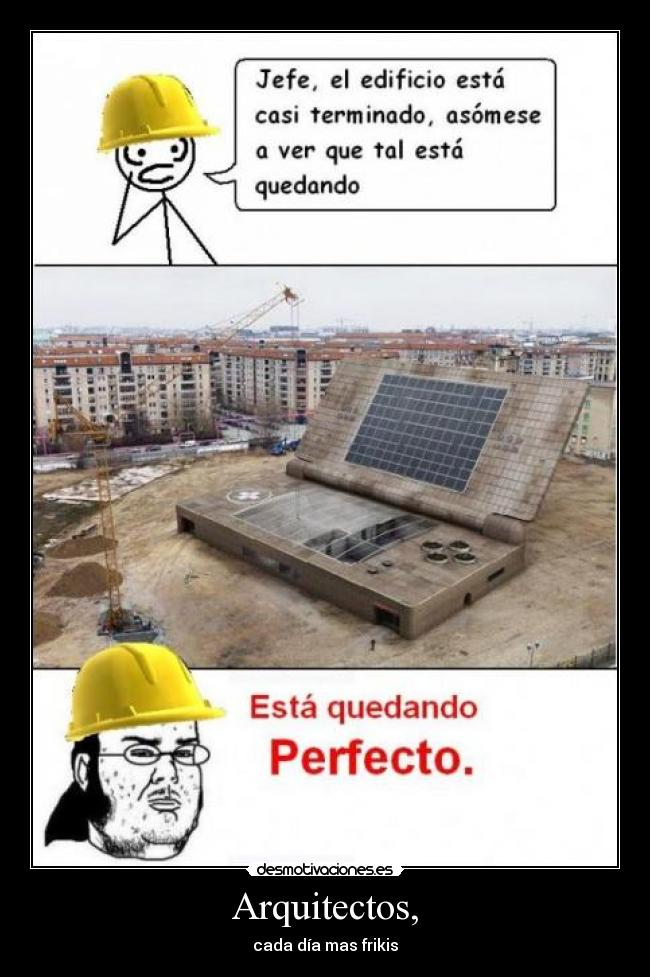 memes de arquitecto - jefe de obra friki